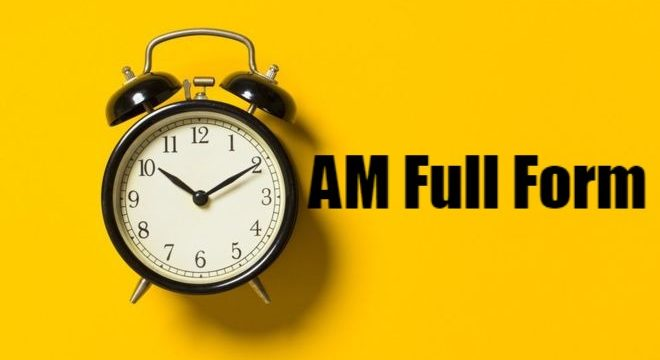 AM Full Form