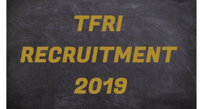 TFRI Recruitment 2019